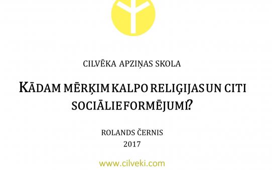 Kādam mērķim kalpo reliģijas un citi sociālie formējumi?